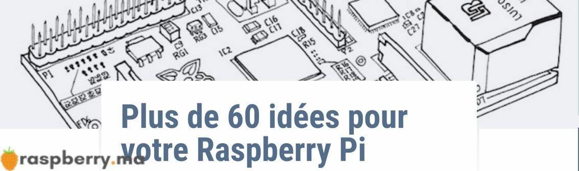 Plus de 60 idees pour votre raspberry pi
